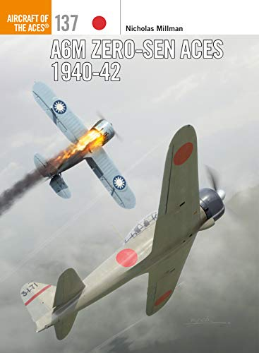 A6M Zero-sen Aces 1940-42 (Aircraft of the Aces, Band 137) Imperial China Japan