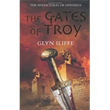 By Glyn Iliffe The Gates of Troy (Adventures of Odysseus 2) [Hardcover]
