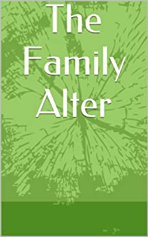 The Family Alter (English Edition) di [Authors, Various]
