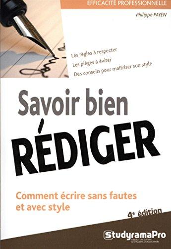 Savoir bien rédiger / Philippe Payen.- Levallois-Perret : StudyramaPro , DL 2016
