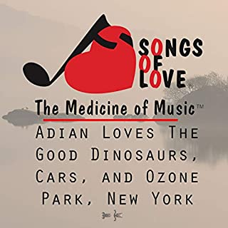 Adian Loves the Good Dinosaurs, Cars, and Ozone Park, New York