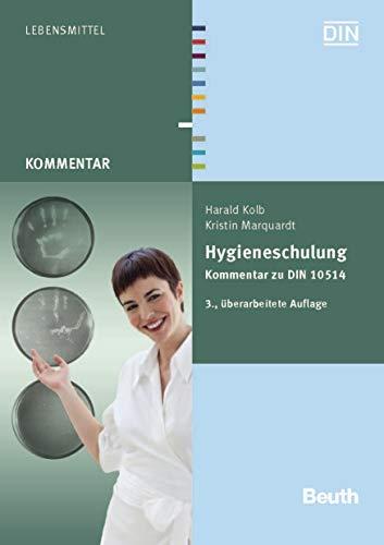 Hygieneschulung: Kommentar zu DIN 10514 (Beuth Kommentar)