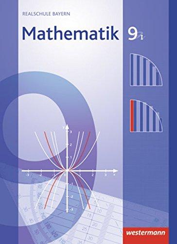 Mathematik - Ausgabe 2009 für Realschulen in Bayern: Schülerband 9 WPF I