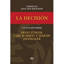 La decisión. Un estudio sobre Ernst Jünger, Carl Schmitt y Martín Heidegger (Ciencia Política - Semilla Y Surco - Serie De Ciencia Política)