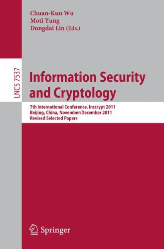 Information Security and Cryptology: 7th International Conference, Inscrypt 2011, Beijing, China, November...