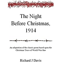 The Night Before Christmas, 1914: An adaptation of the classic poem, based upon the Christmas Truce of World War One.