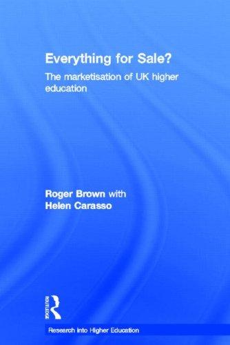 Everything for Sale? The Marketisation of UK Higher Education (Research into Higher Education)