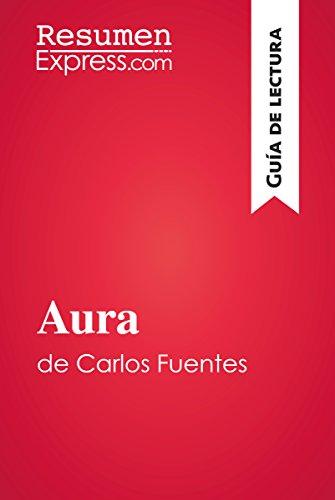 Aura de Carlos Fuentes (Guía de lectura): Resumen y análisis ...