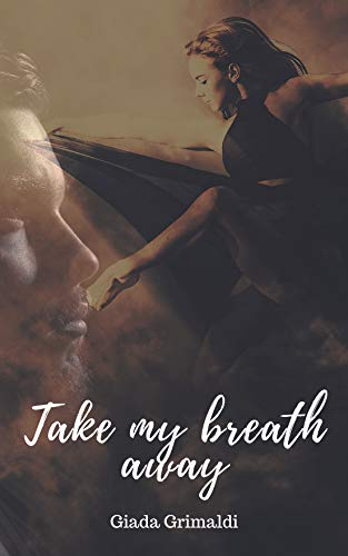 Take my breath away (Italian Edition)