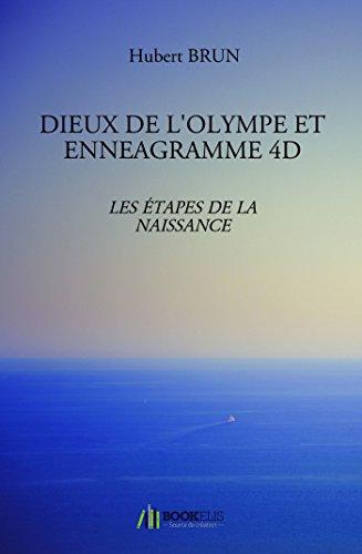 DIEUX DE L'OLYMPE ET ENNEAGRAMME 4D: LES ÉTAPES DE LA NAISSANCE par Hubert Brun