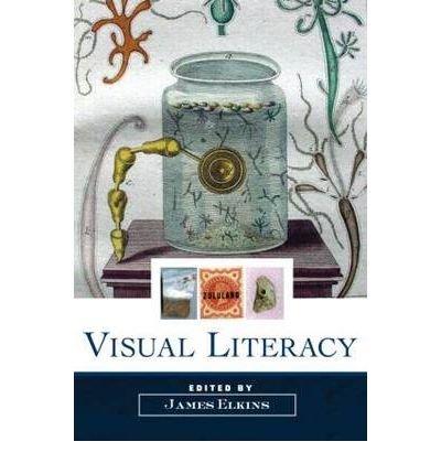 [(Visual Literacy)] [ Edited by James Elkins ] [November, 2007]