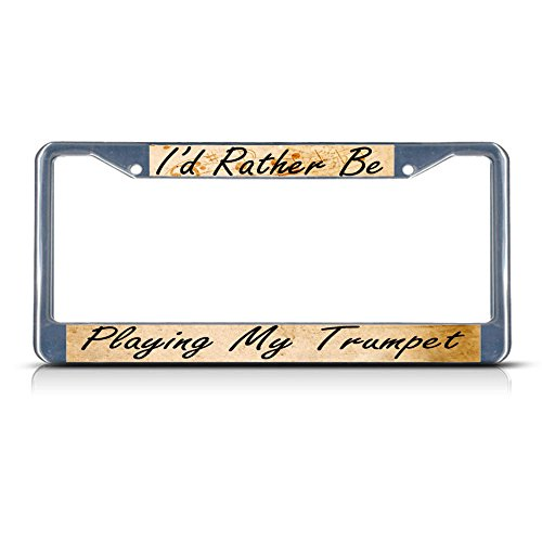 """Metall-Kennzeichenrahmen mit Aufschrift """"I'd Rather BE Playing My Trompete"""", 2 Löcher, perfekt für Männer und Frauen, Auto-Dekoration"""