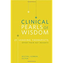 Clinical Pearls of Wisdom: 21 Leading Therapists Offer Their Key Insights (Norton Professional Books (Paperback)) (2009-12-07)