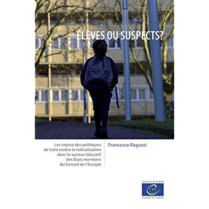 Élèves ou suspects ?: Les enjeux des politiques de lutte contre la radicalisation dans le secteur éducatif des États membres du Conseil de l'Europe