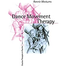 Dance Movement Therapy: A Creative Psychotherapeutic Approach