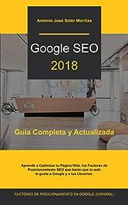empresas de posicionamiento en google: GOOGLE SEO 2018: Guía Completa y Actualizada de los Factores de Posicionamiento ...