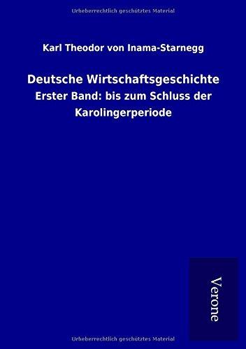 Deutsche Wirtschaftsgeschichte: Erster Band: bis zum Schluss der Karolingerperiode