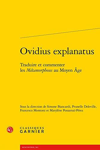 Ovidius explanatus : Traduire et commenter les Métamorphoses au Moyen Age (Rencontres)