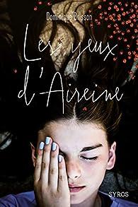 Les yeux d'Aireine par Dominique Brisson