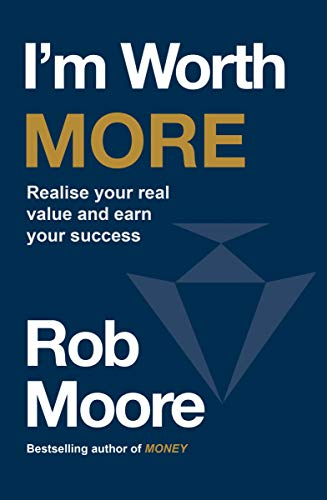 I'm Worth More: Realize Your Value. Unleash Your Potential (English Edition) -