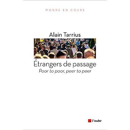 Etrangers de passage : La mondialisation entre pauvres