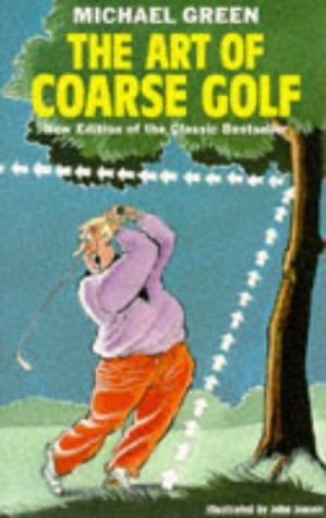 The Art of Coarse Golf by Michael Green (Illustrated, 1 Jan 1998) Paperback