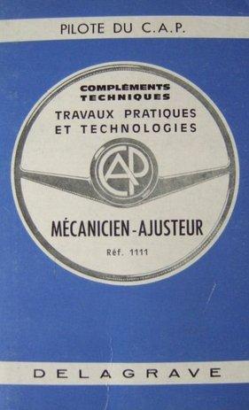 Pilote du C.AP. Parties techniques travaux pratiques technologiques dessin industriel Mécanicien-ajusteur Réf. 111