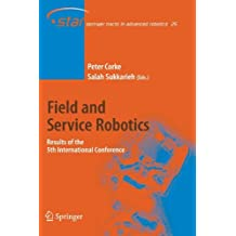 Field and Service Robotics: Results of the 5th International Conference (Springer Tracts in Advanced Robotics) (2010-11-18)