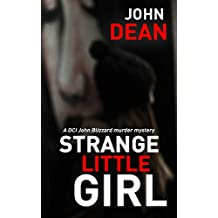 STRANGE LITTLE GIRL: A DCI John Blizzard murder mystery