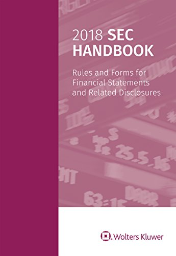 2018 SEC Handbook: Rules and Forms for Financial Statements and Related Disclosure