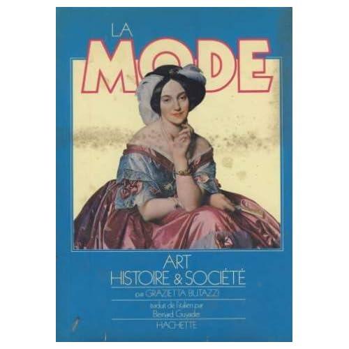 La Mode : Art, histoire et société