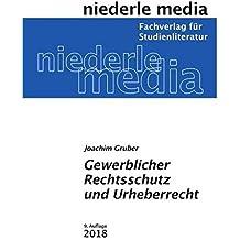 Gewerblicher Rechtsschutz und Urheberrecht: 2018
