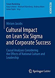 Cultural Impact on Lean Six Sigma and Corporate Success: Causal Analyses Considering the Effects of National C
