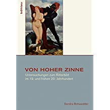 Von hoher Zinne: Untersuchungen zum Ritterbild im 19. und frühen 20. Jahrhundert (Studien zur Kunst)