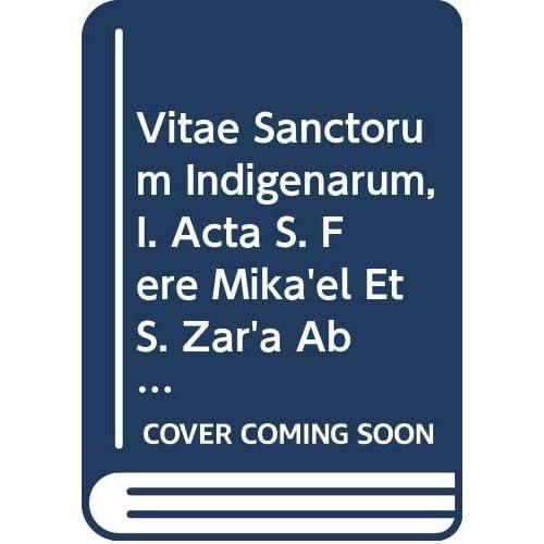 Vitae Sanctorum Indigenarum, I. Acta S. Fere Mika'el Et S. Zar'a Abreham. Aeth. 19. = Aeth. II, 23