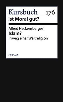 Islam?: Irrweg einer Weltreligion
