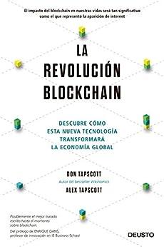 La revolución blockchain: Descubre cómo esta nueva tecnología transformará la economía global de [Tapscott, Don, Tapscott, Alex]