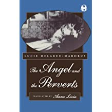 The Angels and the Perverts (The Cutting Edge : Lesbian Life and Literature)