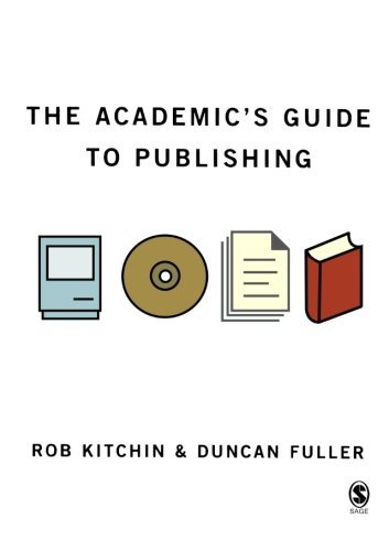 The Academics' Guide to Publishing (Sage Study Skills Series) by Rob Kitchin (2005-05-20)