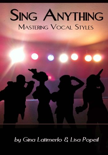 Sing Anything: Mastering Vocal Styles: Volume 1