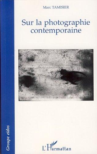 Sur la photographie contemporaine