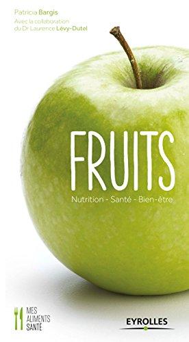 Fruits: Nutrition - Santé - Bien-être
