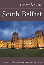 South Belfast: History and Guide (History & Guide (History Press))