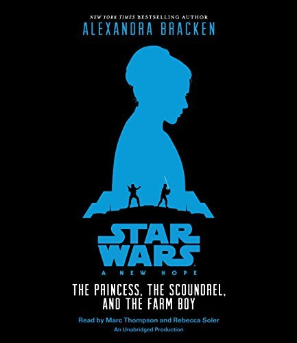 Portada del libro Star Wars: A New Hope The Princess, the Scoundrel, and the Farm Boy by Alexandra Bracken (2015-09-22)