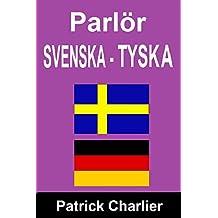 Parlör SVENSKA TYSKA (Swedish Edition)