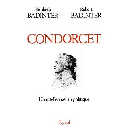 Condorcet : Un intellectuel en politique (1743-1794) (Biographies Historiques)