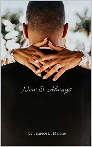 Now & Always by Janiece L. Malone