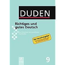 Duden: Richtiges und gutes Deutsch: Das Wörterbuch der sprachlichen Zweifelsfälle: Band 9 (Duden - Deutsche Sprache in 12 Bänden)