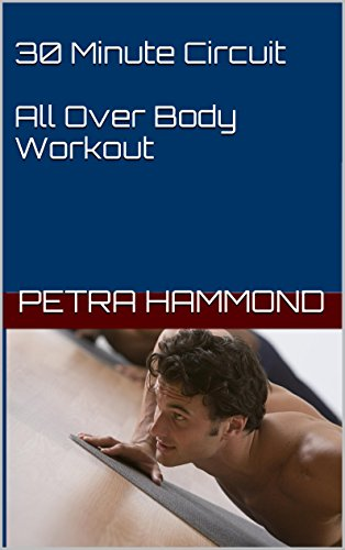 30-minute-circuit-all-over-body-workout-get-fit-and-lose-weight-workouts-book-1-english-edition