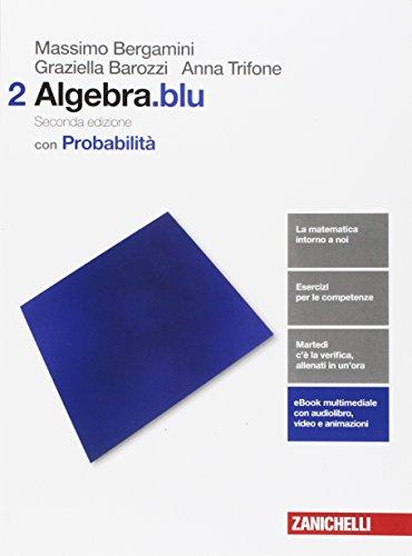 Matematica.blu. Algebra. Probabilità. Per le Scuole superiori. Con Contenuto digitale (fornito elettronicamente): 2
